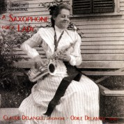 Claude Delangle, Odile Delangle: A Saxophone for a Lady - CD