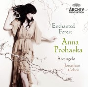 Anna Prohaska, Arcangelo, Jonathan Cohen: Anna Prohaska - Enchanted Forest - CD