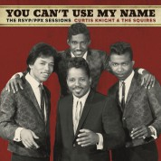 Curtis Knight and The Squires: You Can't Use My Name - Plak