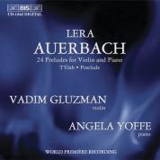 Vadim Gluzman, Angela Yoffe: Auerbach: 24 Preludes for Violin and Piano - CD