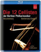 The 12 Cellists of the Berlin Philharmonic Orchestra: 12 Cellists of the Berlin Philharmonic Orchestra: 40th Anniversary (Concert & Documentary) - BluRay