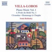 Sonia Rubinsky: Villa-Lobos, H.: Piano Music, Vol. 1 - A Prole Do Bebe, No. 1 / Cirandas - CD