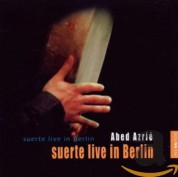 Abed Azrie: Suerte Live In Berlin - CD