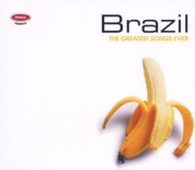 Çeşitli Sanatçılar: The Greatest Songs Ever - Brazil - CD
