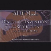 Al Di Meola: Diabolic Inventions and Seduction for Solo Guitar  Vol. 1: Music of Astor Piazzolla - CD