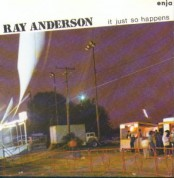 Ray Anderson: It Just So Happens - CD