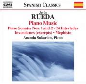 Ananda Sukarlan: Rueda, J.: Piano Music (Sukarlan) - Piano Sonatas Nos. 1, 2 / 24 Interludes / Invenciones (Excerpts) / Mephisto - CD