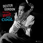Dexter Gordon: Blows Hot And Cool + 2 Bonus Tracks! (Images By Iconic Photographer Francis Wolff) - Plak