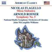 John McLaughlin Williams: Flagello: Missa Sinfonica / Rosner: Symphony No. 5 - CD
