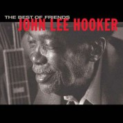 John Lee Hooker: The Best Of Friends - CD