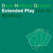 Dave Holland Quintet: Extended Play - Live At Birdland - CD