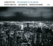 Chris Potter: The Dreamer Is The Dream - Plak