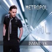 İsmail Yk: Metropol - CD