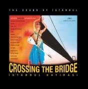 Çeşitli Sanatçılar: Crossing the Bridge - İstanbul Hatırası (Soundtrack) - Plak
