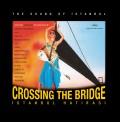 Crossing the Bridge - İstanbul Hatırası (Soundtrack) - Plak