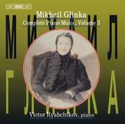 Victor Ryabchikov: Glinka: Complete Piano Music, Vol.3 - CD