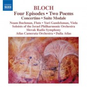 Bloch: 4 Episodes / 2 Poems / Concertino / Suite Modale - CD