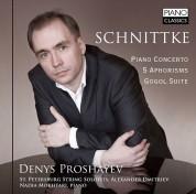 Denys Proshayev, Nadia Mokhtari, St. Petersburg String Soloists, Alexander Dmitriev: Schnittke: Piano Concerto - 5 Aphorisms - Gogol Suite - CD