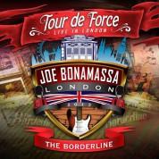 Joe Bonamassa: Tour De Force - Live In London - The Borderline - Plak