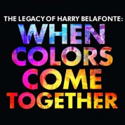 Harry Belafonte: The Legacy Of Harry Belafonte: When Colors Come Together - CD