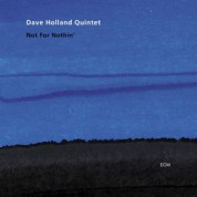 Dave Holland Quintet: Not For Nothin' - CD