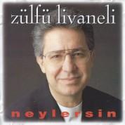 Zülfü Livaneli: Neylersin - CD