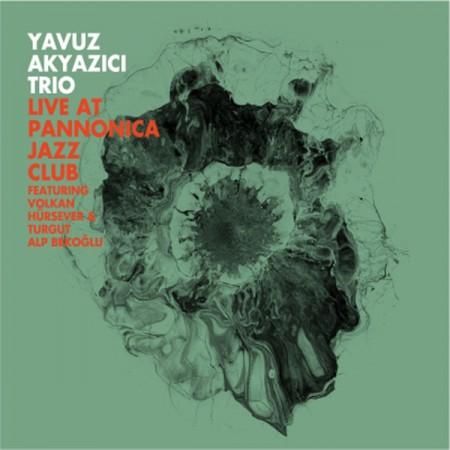 Yavuz Akyazıcı: Live At Pannonica Jazz Club - CD