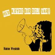 Hakan Vreskala: Her Köyde Bir Deli Var - CD