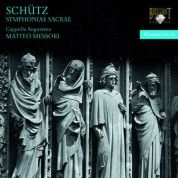 Capella Augustana, Matteo Messori: Schütz: Symphoniae Sacrae - CD