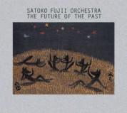 Satoko Fujii Orchestra: The Future Of The Past - CD