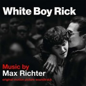 Max Richter: White Boy Rick - Plak