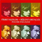 Fikret Kızılok, Bülent Ortaçgil: Pencere Önü Çiçeği - CD