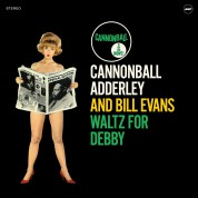 Bill Evans, Cannonball Adderley: Waltz For Debby + 1 Bonus Track (from the same session!) - Plak