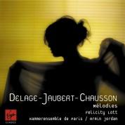 Felicity Lott, Kammerensemble Paris, Armin Jordan: Felicity Lott - Melodies (Delage, Jaubert, Chausson) - CD