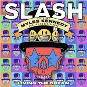 Slash, Myles Kennedy, The Conspirators: Living The Dream - Plak
