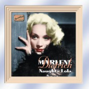 Dietrich, Marlene: Naughty Lola (1928-1941) - CD