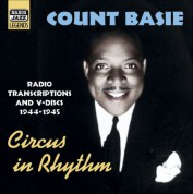 Count Basie: Basie, Count: Circus In Rhythm (Radio Transcriptions and Service V-Discs, 1944-1945) - CD