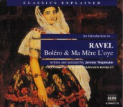 Classics Explained: Ravel - Bolero and Ma Mere L'Oye (Smillie) - CD