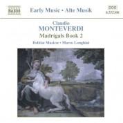 Delitiae Musicae: Monteverdi, C.: Madrigals, Book 2 (Il Secondo Libro De' Madrigali, 1590) - CD