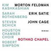 Kim Kashkashian, Sarah Rothenberg, Houston Chamber Choir, Robert Simpson: Rothko Chapel - Morton Feldman / Erik Satie / John Cage - CD