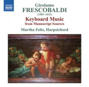 Martha Folts: Frescobaldi: Keyboard Music From Manuscript Sources - CD