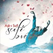 Çeşitli Sanatçılar: Sufi Love - Aşk-ı Sufi - CD