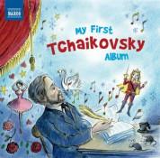 Çeşitli Sanatçılar: My First Tchaikovsky Album - CD