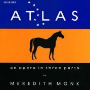 Wayne Hankin: Meredith Monk: Atlas - an opera in three parts - CD