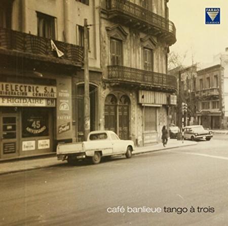 Tango à Trois: Cafe Banlieue - Plak