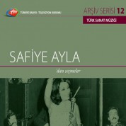 Safiye Ayla: TRT Arşiv Serisi 12 - Safiye Ayla'dan Seçmeler - CD