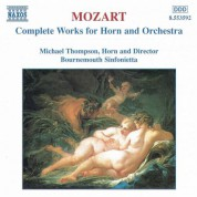 Michael Thompson: Mozart: Works for Horn and Orchestra (Complete) - CD