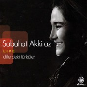 Sabahat Akkiraz: Dillerdeki Türküler - Live - CD