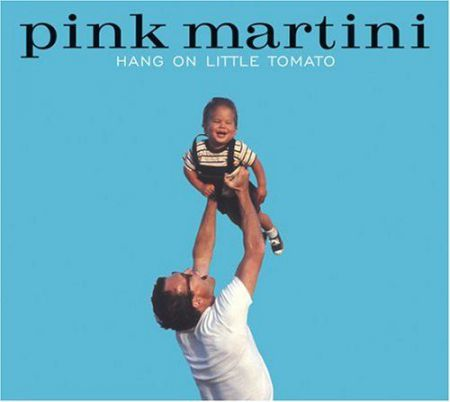 Pink Martini: Hang on Little Tomato - CD