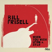 Bill Frisell: When You Wish Upon a Star - CD